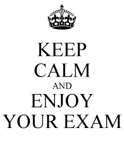 keep-calm-and-enjoy-your-exam-1
